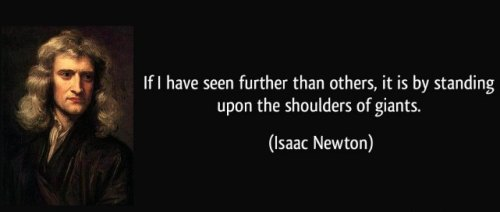 quote-if-i-have-seen-further-than-others-it-is-by-standing-upon-the-shoulders-of-giants-isaac-newton-135288